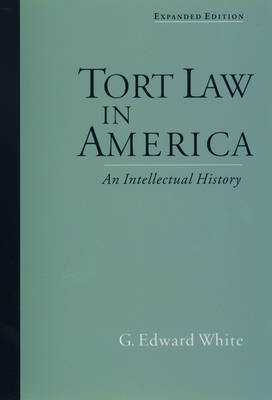 Tort Law in America: An Intellectual History (Paperback)