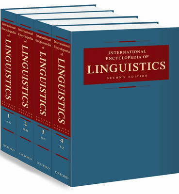International Encyclopedia of Linguistics: 4 volumes: print and e-reference editions available (Hardback)