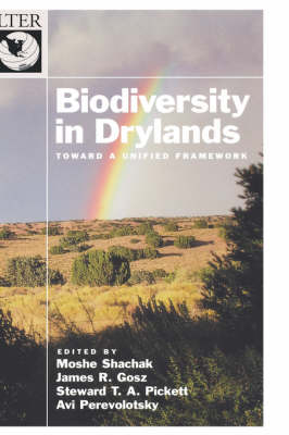 Biodiversity in Drylands: Toward a Unified Framework - The Long-Term Ecological Research Network Series (Hardback)