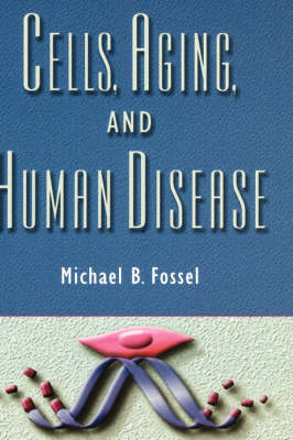 Cells, Aging, and Human Disease (Hardback)
