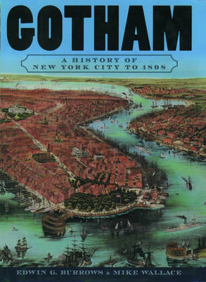 Gotham: A History of New York City to 1898 - The History of New York City (Paperback)