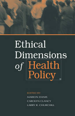 Ethical Dimensions of Health Policy (Hardback)