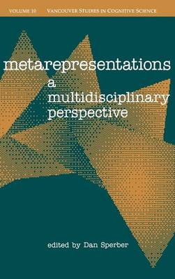 Metarepresentations: A Multidisciplinary Perspective - New Directions in Cognitive Science (formerly Vancouver Studies in Cognitive Science) (Hardback)