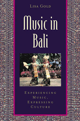 Music in Bali: Experiencing Music, Expressing Culture - Global Music Series