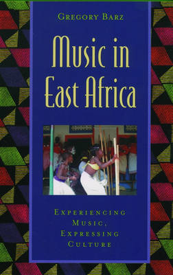 Music in East Africa: Experiencing Music, Expressing Culture - Global Music Series