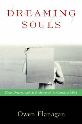Dreaming Souls: Sleep, Dreams, and the Evolution of the Conscious Mind: Sleep, Dreams, and the Evolution of the Conscious Mind - Philosophy of Mind (Paperback)