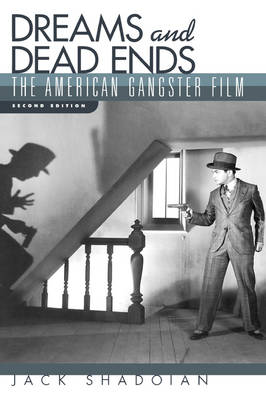 Dreams and Dead Ends: The American Gangster Film (Paperback)