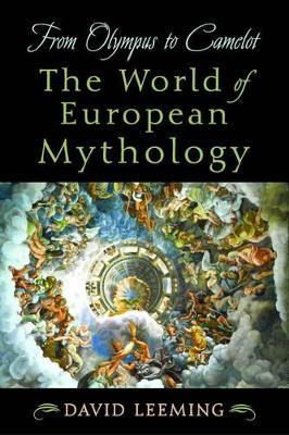 From Olympus to Camelot: The World of European Mythology (Hardback)