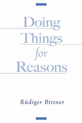 Doing Things for Reasons (Hardback)