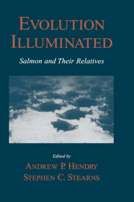 Evolution Illuminated: Salmon and Their Relatives (Hardback)