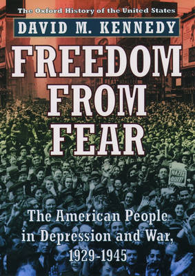 Freedom from Fear: The American People in Depression and War 1929-1945 - Oxford History of the United States (Paperback)