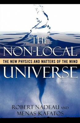 The Non-Local Universe: The New Physics and Matters of the Mind (Paperback)