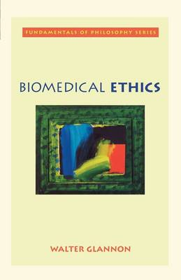 Biomedical Ethics - Fundamentals of Philosophy S. (Paperback)