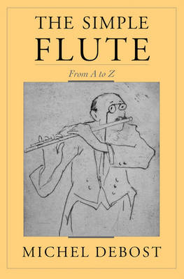 The Simple Flute: From A to Z (Hardback)