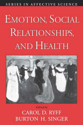 Emotion, Social Relationships, and Health - Series in Affective Science (Paperback)
