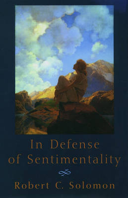 In Defense of Sentimentality (Hardback)