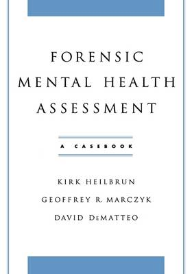 Forensic Mental Health Assessment: A Casebook (Hardback)