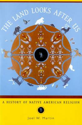 The Land Looks After Us: A History of Native American Religion - Religion in American Life (Paperback)