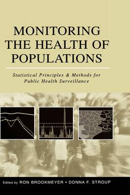 Monitoring the Health of Populations: Statistical Principles and Methods for Public Health Surveillance (Hardback)