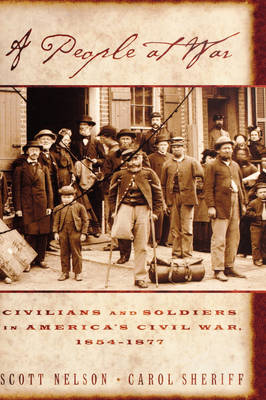 A People at War: Civilians and Soldiers in America's Civil War, 1854-1877 (Hardback)