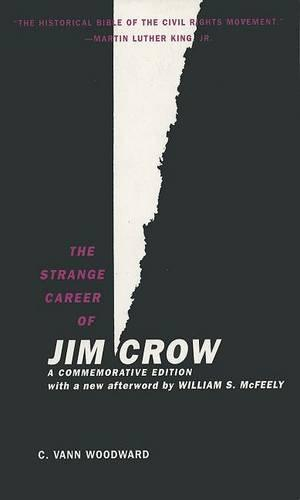 The Strange Career of Jim Crow: A Commemorative Edition with a new afterword by William S. McFeely (Paperback)