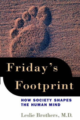 Friday's Footprint: How Society Shapes the Human Mind (Paperback)
