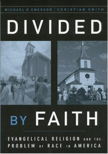 Divided by Faith: Evangelical Religion and the Problem of Race in America (Paperback)