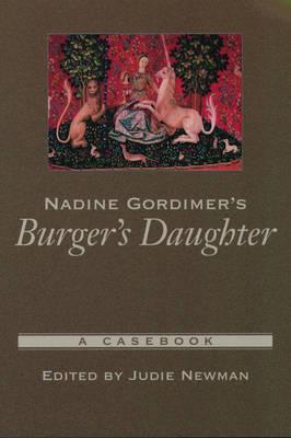 Nadine Gordimer's Burger's Daughter: A Casebook - Casebooks in Criticism (Paperback)