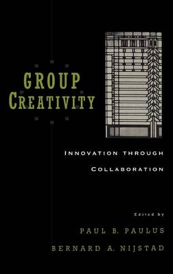 Group Creativity: Innovation through Collaboration (Hardback)