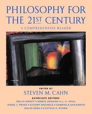 Philosophy for the 21st Century: A Comprehensive Reader (Paperback)