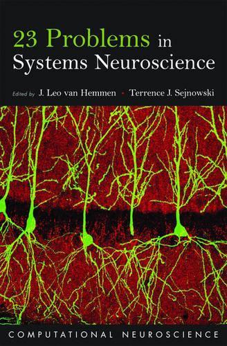 23 Problems in Systems Neuroscience - Computational Neuroscience Series (Hardback)