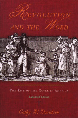 Revolution and the Word: The Rise of the Novel in America (Paperback)
