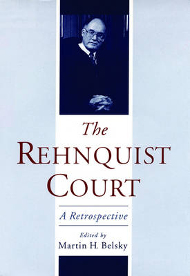 The Rehnquist Court: A Retrospective (Hardback)