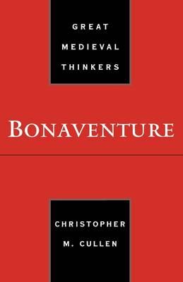 Bonaventure - Great Medieval Thinkers (Hardback)