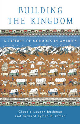 Building the Kingdom: A History of Mormons in America - Religion in American Life (Paperback)