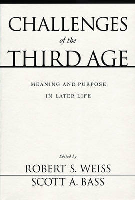 Challenges of the Third Age: Meaning and Purpose in Later Life (Paperback)