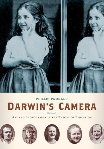 Darwin's Camera: Art and Photography in the Theory of Evolution (Hardback)