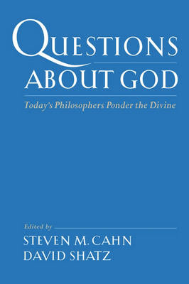 Questions about God: Today's Philosophers Ponder the Divine (Paperback)