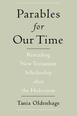 Parables for Our Time: Rereading New Testament Scholarship after the Holocaust - AAR Cultural Criticism Series (Hardback)