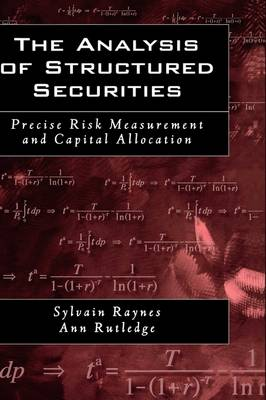 The Analysis of Structured Securities: Precise Risk Measurement and Capital Allocation (Hardback)