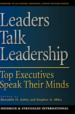 Leaders Talk Leadership: Top Executives Speak Their Minds (Hardback)