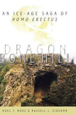 Dragon Bone Hill: An Ice Age Saga of Homo erectus (Hardback)