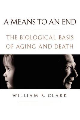 A Means to an End: The biological basis of aging and death (Paperback)