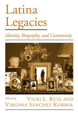 Latina Legacies: Identity, Biography, and Community - Viewpoints on American Culture (Paperback)