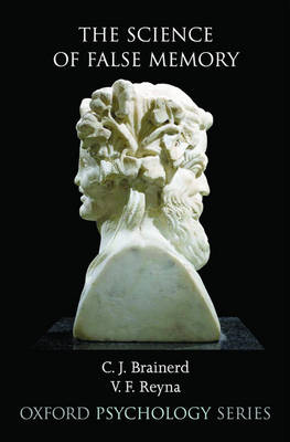 The Science of False Memory - Oxford Psychology Series 38 (Hardback)