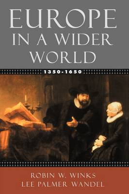 Europe in a Wider World 1350-1650 (Paperback)
