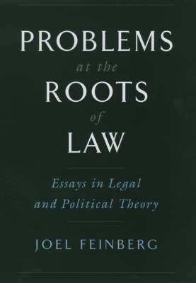 Problems at the Roots of Law: Essays in Legal and Political Theory (Hardback)