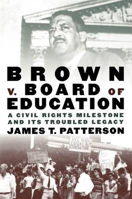 Brown v. Board of Education: A Civil Rights Milestone and Its Troubled Legacy - Pivotal Moments in American History (Paperback)