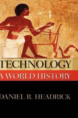 Technology: A World History - New Oxford World History (Hardback)