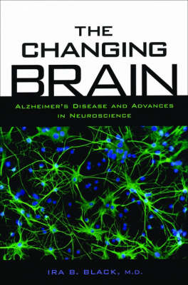 The Changing Brain: Alzheimer's Disease and Advances in Neuroscience (Paperback)
